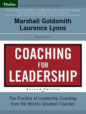Coaching for Leadership: The Practice of Leadership Coaching from the World's Greatest Coaches, Edition 2