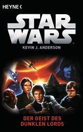 Star WarsTM: Der Geist der Dunklen Lords: Roman