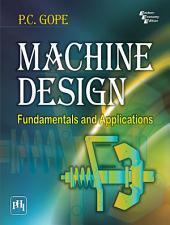 MACHINE DESIGN: FUNDAMENTALS AND APPLICATIONS