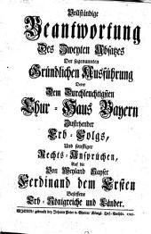Vollständige Beantwortung Des Zweyten Absatzes Der ... Ausführung Derer Dem Durchleuchtigsten Chur-Haus Bayern Zustehender Erb-Folgs, Und sonstiger Rechts-Ansprüchen (etc.)