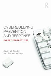 Cyberbullying Prevention and Response: Expert Perspectives