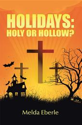 Holidays: Holy or Hollow?