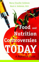 Food and Nutrition Controversies Today: A Reference Guide