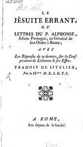 Le Jésuite errant: ou Lettres du P. Alphonse Jes. Portugais, au Général de son Ordre à Rome