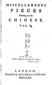 Miscellaneous Pieces Relating to the Chinese. ...
