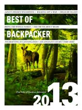 Best of BACKPACKER 2013: True Tales of Outdoor Adventure