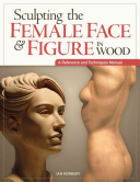 Sculpting the Female Face & Figure in Wood