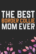 The Best Border Collie Mom Ever