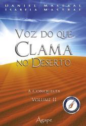 VOZ QUE CLAMA NO DESERTO: A CONQUISTA