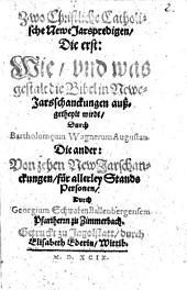 Zwo Christliche Catholische Newe Jarspredigen, Die erst: Wie, vnd was gestalt die Bibel in Newe-Jarsschanckungen außgetheylt wirdt