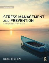 Stress Management and Prevention: Applications to Daily Life, Edition 3