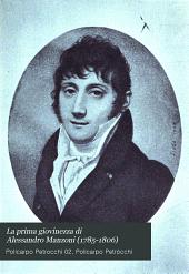 La prima giovinezza di Alessandro Manzoni (1785-1806): con notizie tratte da documenti inediti e con vari ritratti
