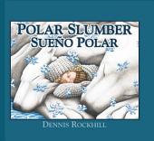 Polar Slumber / Sue¤o Polar