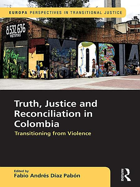 Download Truth  Justice and Reconciliation in Colombia Book