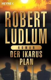 Der Ikarus-Plan: Roman