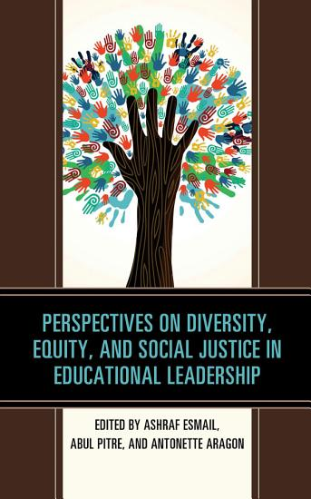 Perspectives on Diversity  Equity  and Social Justice in Educational Leadership PDF