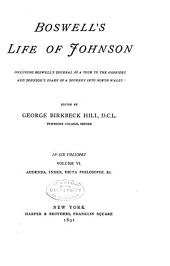 Boswell's Life of Johnson: Including Boswell's Journal of a Tour of the Hebrides, and Johnson's Diary of A Journey Into North Wales, Volume 6