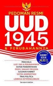 Pedoman Resmi UUD 1945 & Perubahannya: dengan susunan kabinet kerja periode 2014-2019