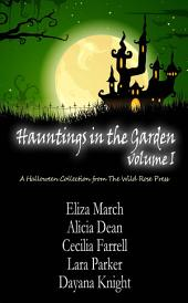 Hauntings in the Garden Volume One