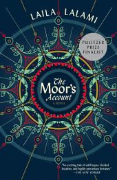 The Moor's Account: A Novel