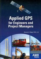 Applied GPS for Engineers and Project Managers PDF