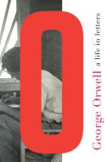George Orwell: A Life in Letters