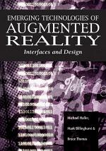 Emerging Technologies of Augmented Reality: Interfaces and Design