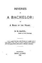 Reveries of a Bachelor: Or, A Book of the Heart