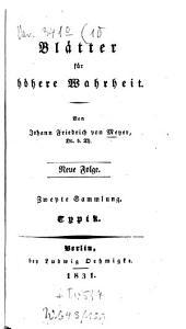 Blätter für höhere Wahrheit: aus Beyträgen von Gelehrten, ältern Handschriften und seltenen Büchern : mit besonderer Rücksicht auf Magnetismus. Typik, Band 10