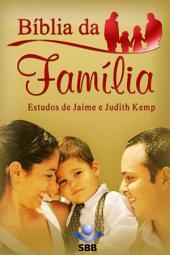 Bíblia da Família - Nova Tradução na Linguagem de Hoje: Estudos de Jaime e Judith Kemp