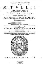 In M. Tullii Ciceronis de Officiis libros tres Aldi Manutii, ... commentarius: Item in dialogos de Senectute, de Amicitia, Paradoxa, Somnium Scipionis
