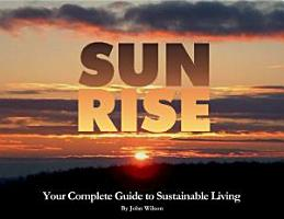 Sun Rise  Your Complete Guide to Sustainable Living PDF