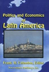 Politics and Economics of Latin America: Volume 1
