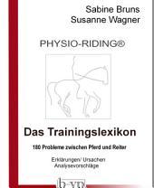 PHYSIO-RIDING Trainingslexikon: 180 Probleme zwischen Pferd und Reiter