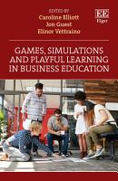 Games  Simulations and Playful Learning in Business Education PDF