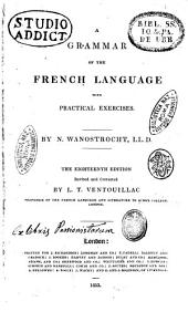 A Grammar of the French Language with Pratical Exercises by N. Wanostrocht