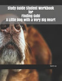 Study Guide Student Workbook for Finding Gobi a Little Dog with a Very Big Heart PDF