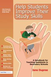 Help Students Improve Their Study Skills: A Handbook for Teaching Assistants in Secondary Schools