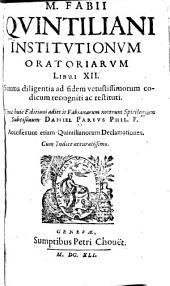 M. Fabii Qvintiliani institvtionvm oratoriarvm libri XII. summa diligentia ...: recogniti ac restituti