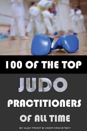 100 of the Top Judo Practitioners of All Time