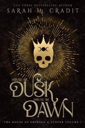 House of Dusk, House of Dawn: The House of Crimson & Clover Volume 10