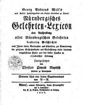 Nürnbergisches Gelehrten-Lexicon oder Beschreibung aller Nürnbergischen Gelehrten beyderley Geschlechtes nach Ihrem Leben...: N-R. Siebenter Theil, Teil 7