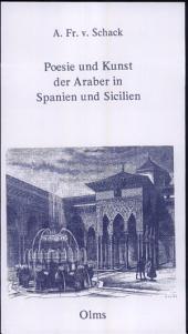 Poesie und Kunst der Araber in Spanien und Sicilien: Band 1