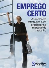 Emprego certo: As melhores estratégias para prosperar no mercado de trabalho