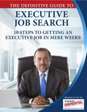 Executive Job Search: 10 Steps to Getting an Executive Level Job