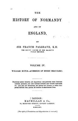 The History of Normandy and of England  William Rufus  Accession of Henry Beauclerc  1864 PDF