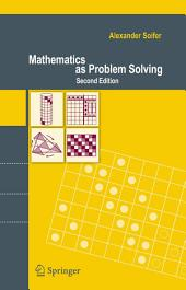 Mathematics as Problem Solving: Edition 2