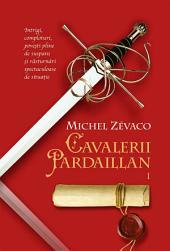 Cavalerii Pardaillan: Volumul 1