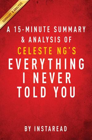 Everything I Never Told You by Celeste Ng   A 15 minute Summary   Analysis PDF