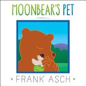 Moonbear's Pet: with audio recording
